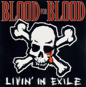 Blood for Blood - Livin' in Exile 10