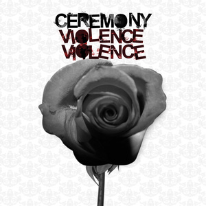 Ceremony - Violence, Violence LP