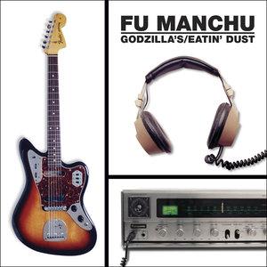Fu Manchu - (Godzilla's) Eatin' Dust LP