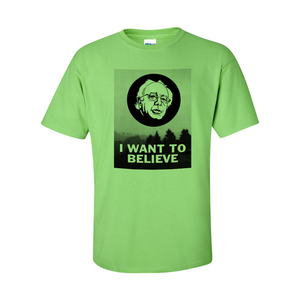 Bernie Sanders - I Want To Believe Shirt