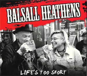 Balsall Heathens - Life's Too Short