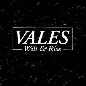 Vales - Wilt and Rise LP