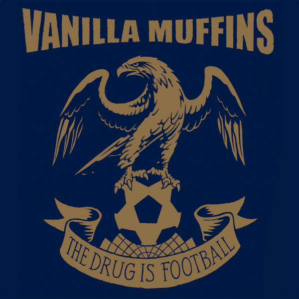 Vanilla Muffins - The Drug is Football (LP OR DIGIPAK)