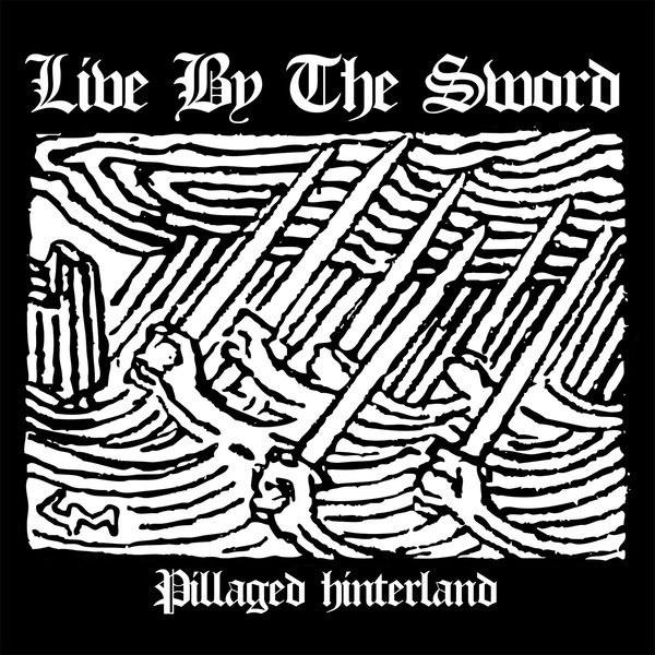 Live By The Sword - Pillaged Hinterland 7