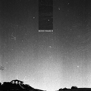 Bone Dance - Self Titled LP