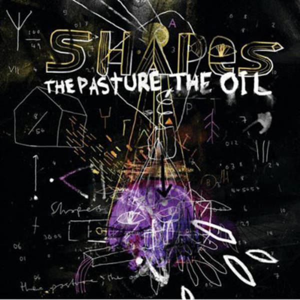 Shapes - The Pasture, The Oil