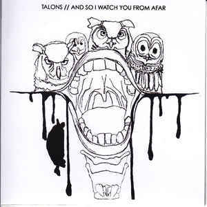 Talons / And So I Watch You From Afar - Split