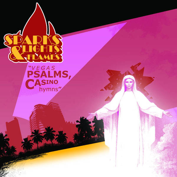 Sparks Lights & Flames - Vegas Psalms, Casino Hymns