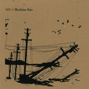 ilill / Machina Rex - Split EP