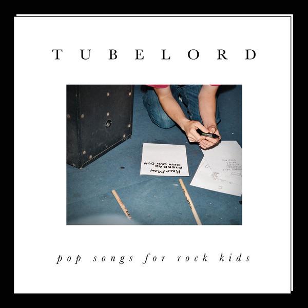 Tubelord - Pop Songs For Rocks Kids - LP