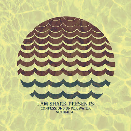 I Am Shark: Confessions Under Water Volume 4