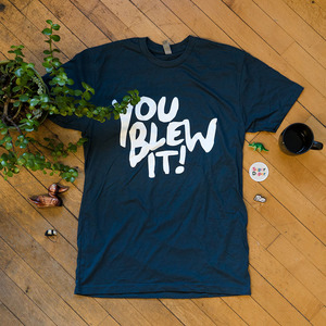 You Blew It! - Logo T-Shirt