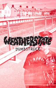 **SOLD OUT** FBD013: Weatherstate - Dumbstruck limited cassette