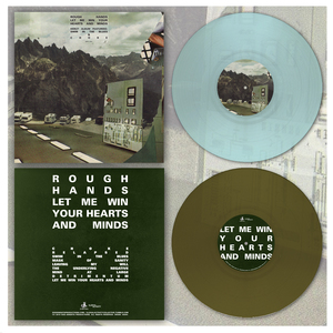Rough Hands - Let Me Win Your Hearts And Minds LP