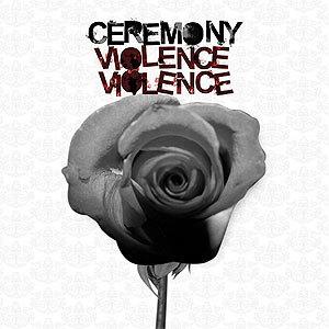 Ceremony 'Violence Violence'