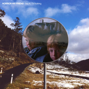 Horror My Friend - Stay In, Do Nothing LP