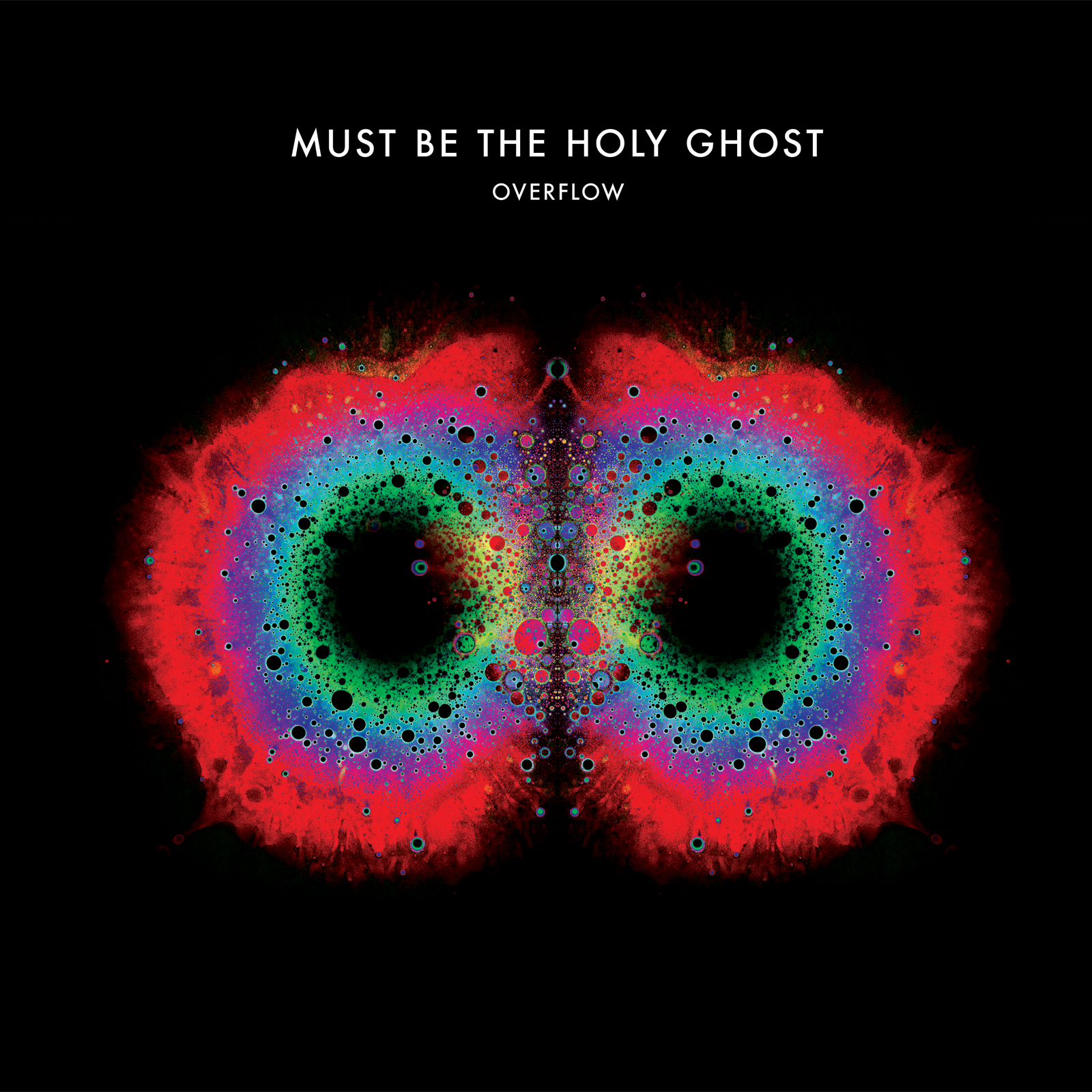 Must Be The Holy Ghost - 'Overflow'
