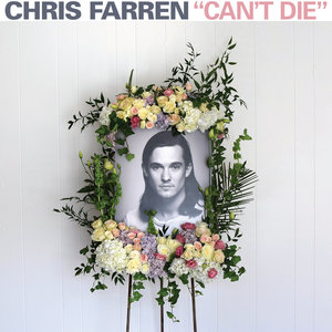 Chris Farren - Can't Die LP