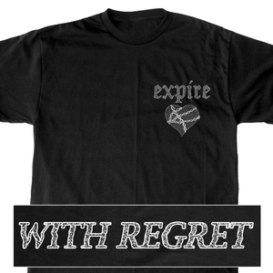 Expire 'With Regret' T-Shirt