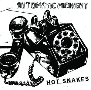 Hot Snakes - Automatic Midnight LP / Tape