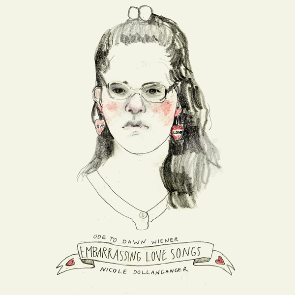 Nicole Dollanganger - Ode To Dawn Wiener: Embarrassing Love Songs