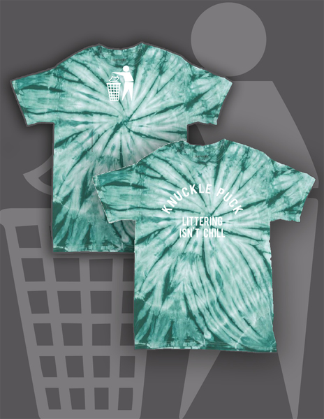 Littering Isn't Chill - Tie-Dye