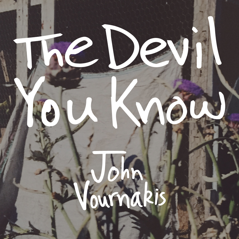 John Vournakis - <em>The Devil You Know</em>