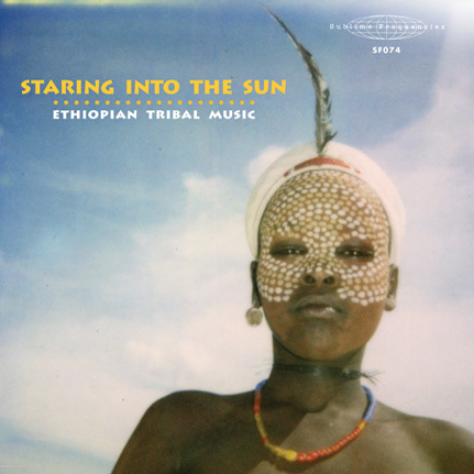 Staring into the Sun: Ethiopian Tribal Music
