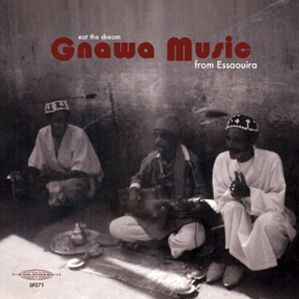 Eat the Dream: Gnawa Music from Essaouira