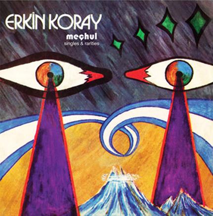 Erkin Koray: Mechul (Singles and Rarities)