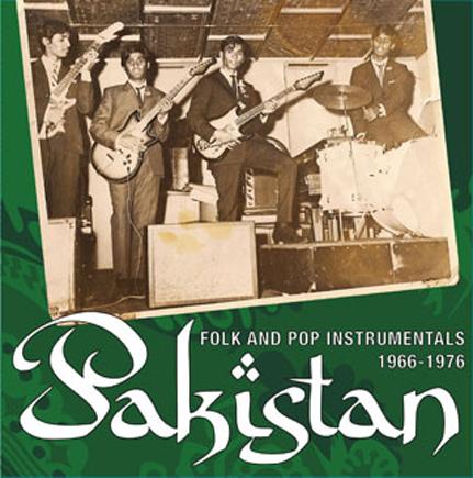 PAKISTAN: Instrumental Folk & Pop Sounds, 1966-1976