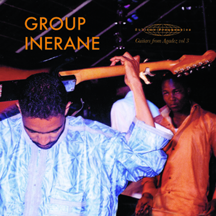 Group Inerane: Guitars From Agadez Volume 3