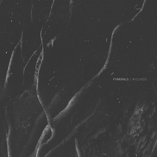 FVNERALS – Wounds