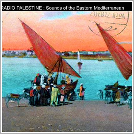 Radio Palestine: Sounds of the Eastern Mediterranean