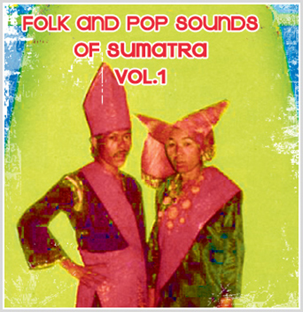 Folk and Pop Sounds of Sumatra Vol.1
