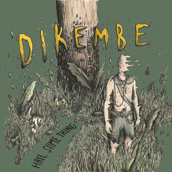 Dikembe - Hail Something LP