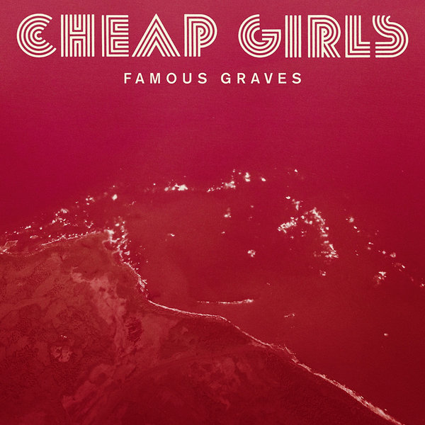 Cheap Girls - Famous Graves LP
