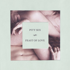 Pity Sex - Feast of Love LP
