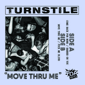 TURNSTILE ´Move Thru Me´ [7