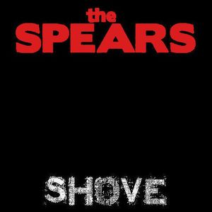 The Spears: Shove LP