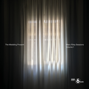 The Wedding Present: Marc Riley Sessions Volume 1 - CD