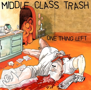Middle Class Trash: One Thing Left 7