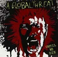A Global Threat: Until We Die CD
