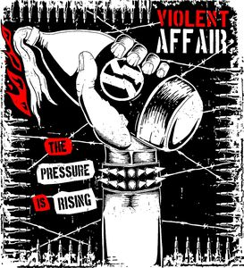 Violent Affair: The Pressure Is Rising