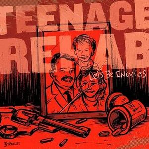Teenage Rehab: Let's Be Enemies CD