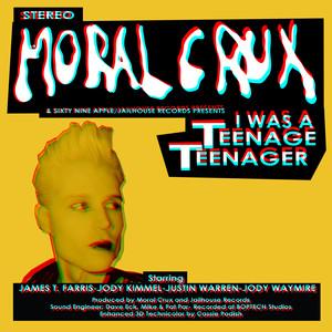 Moral Crux: I Was A Teenage Teenager CD