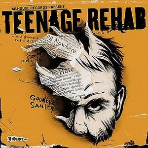 Teenage Rehab: Goodbye Sanity CDEP