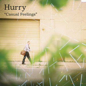 Hurry - Casual Feelings 7