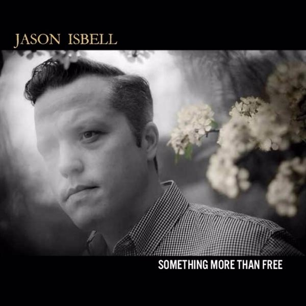 Jason Isbell - Something More Than Free LP