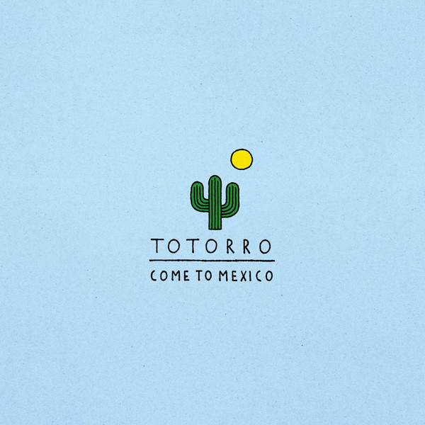 Totorro - Come To Mexico 2xLP / CD